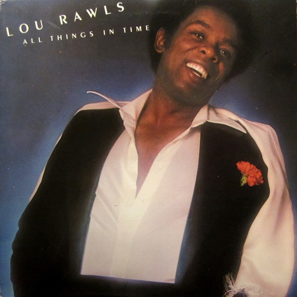 LOU RAWLS_All Things In Time