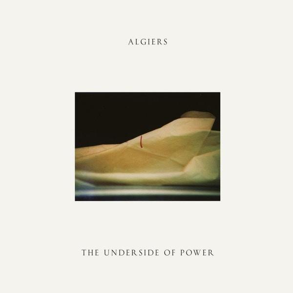 ALGIERS_Underside Of Power