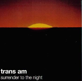 TRANS AM_Surrender To The Night _20th Ann. Ltd Ed_