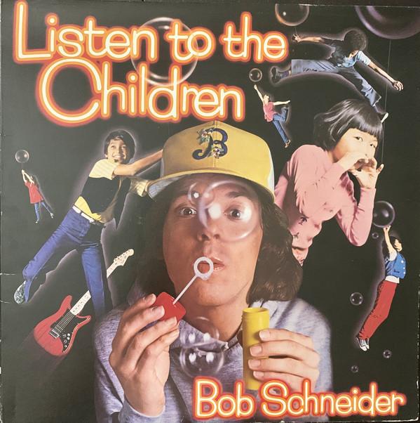 BOB SCHNEIDER_Listen To The Children _W/Insert_