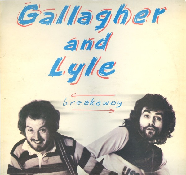 GALLAGHER AND LYLE_Breakaway