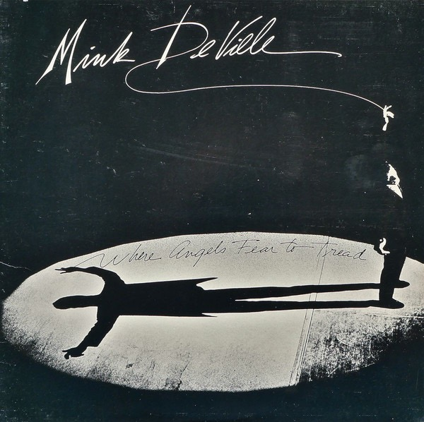 MINK DEVILLE_Where Angels Fear To Tread