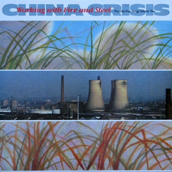 CHINA CRISIS_Working With Fire And Steel
