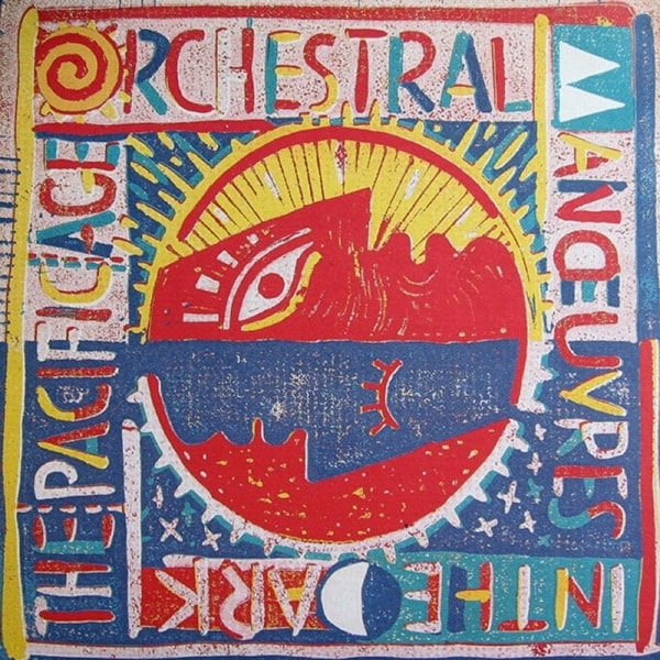 ORCHESTRAL MANOEUVRES IN THE DARK (OMD)_The Pacific Age