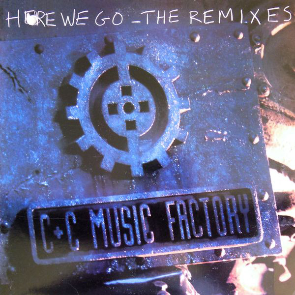 C+C MUSIC FACTORY_Here We Go - The Remixes