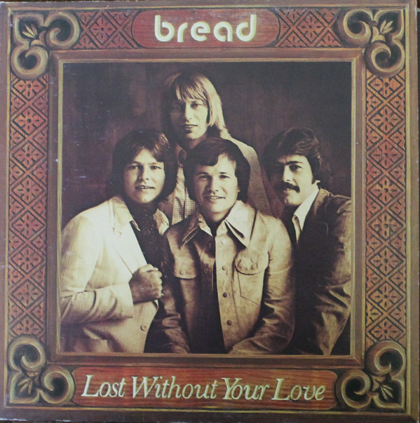 BREAD_Lost Without Your Love