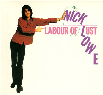 NICK LOWE_Labour Of Lust