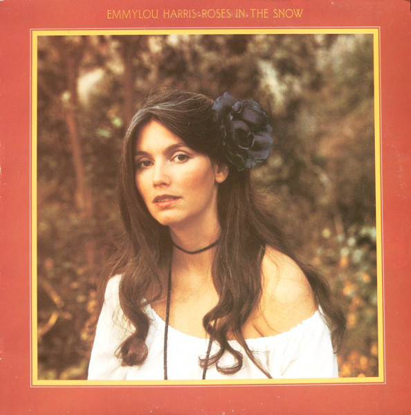 EMMYLOU HARRIS_Roses In The Snow
