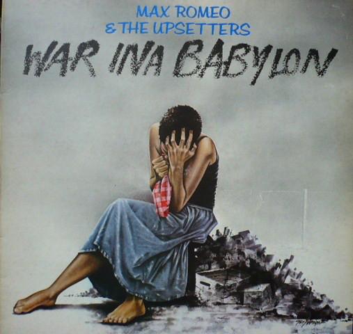 MAX ROMEO AND THE UPSETTERS_War Ina Babylon