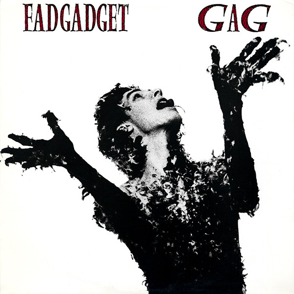 FADGADGET_Gag
