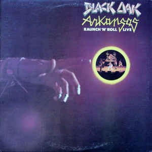 BLACK OAK ARKANSAS_Raunch 'N' Roll Live