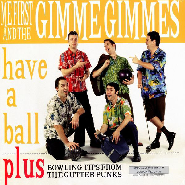 ME FIRST AND THE GIMME GIMMES_Have A Ball