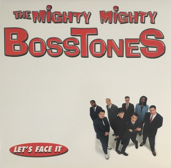 MIGHTY MIGHTY BOSSTONES, THE_Let's Face It