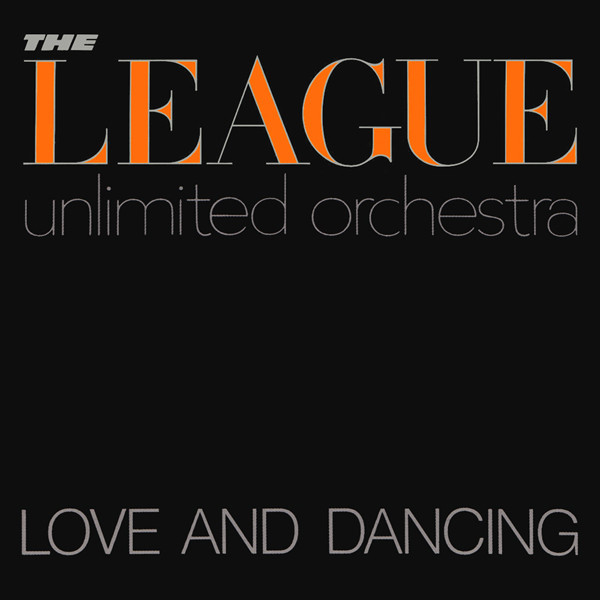 THE LEAGUE UNLIMITED ORCHESTRA_Love And Dancing