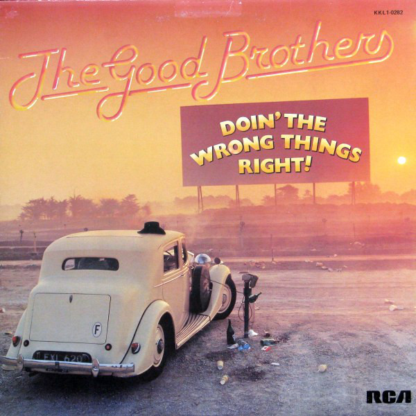 THE GOOD BROTHERS_Doin' The Wrong Things Right