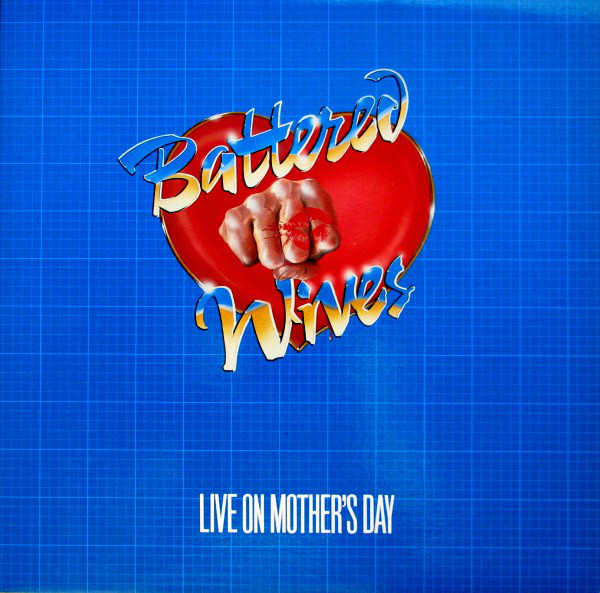 BATTERED WIVES_Live On Mother's Day