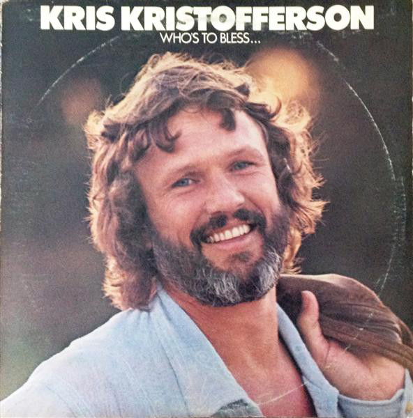KRIS KRISTOFFERSON_Who's To Bless And Who's To Blame