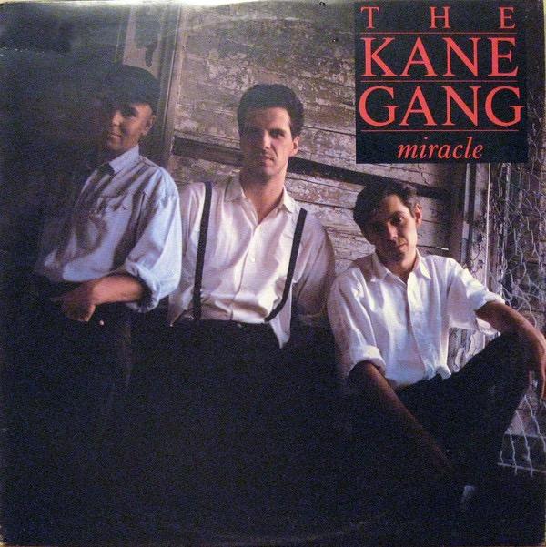 THE KANE GANG_Miracle
