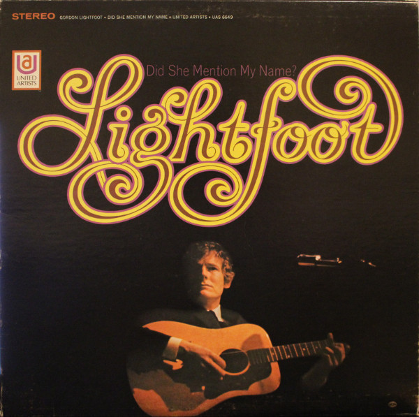 GORDON LIGHTFOOT_Did She Mention My Name