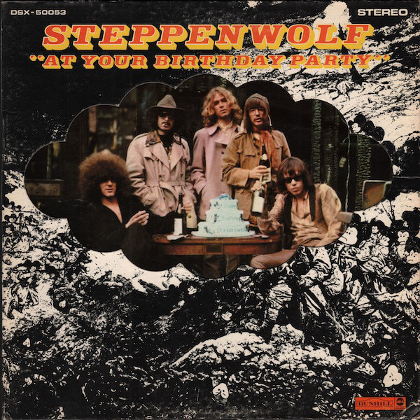 STEPPENWOLF_At Your Birthday Party