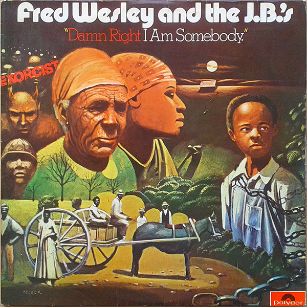 FRED WESLEY AND THE JB'S_Damn Right I Am Somebody