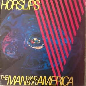 HORSLIPS_The Man Who Built America