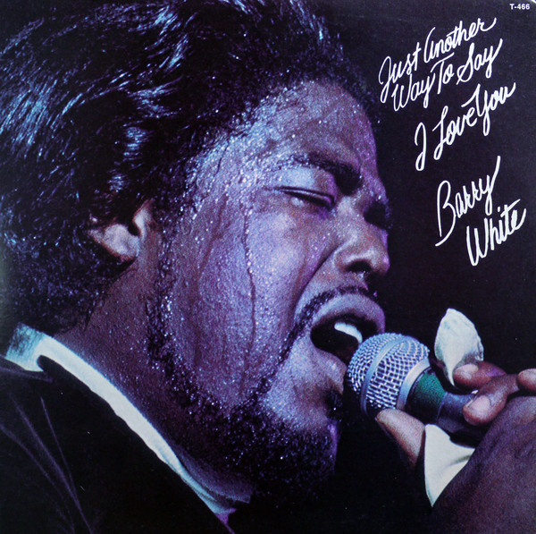 BARRY WHITE_Just Another Way To Say I Love You