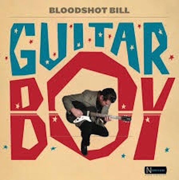BLOODSHOT BILL_Guitar Boy _New Release: July 8, 2016_