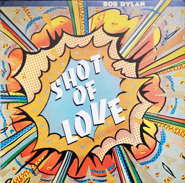 BOB DYLAN_Shot Of Love _New Reissue Nov 10, 2017_