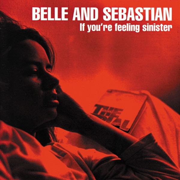 BELLE AND SEBASTIAN_If Youre Feeling Sinister