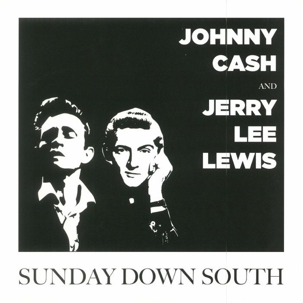 JOHNNY CASH AND JERRY LEE LEWIS_Sunday Down South