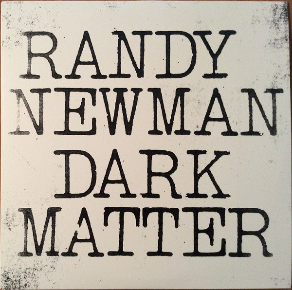 RANDY NEWMAN_Dark Matter (includes Mp3 download)