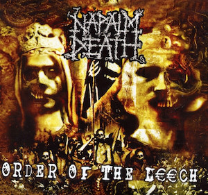 NAPALM DEATH_Order Of The Leech