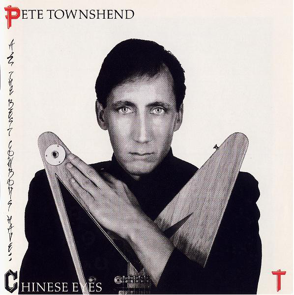 PETE TOWNSHEND_All The Best Cowboys Have Chinese Eyes