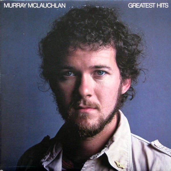 MURRAY MCLAUCHLAN_Murray Mclauchlan Greatest Hits