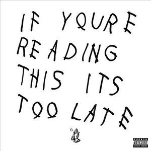 DRAKE_If Youre Reading This Its Too Late