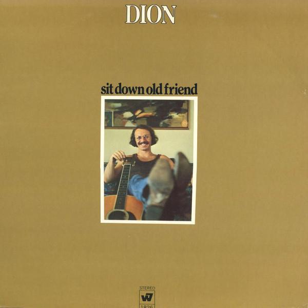DION_Sit Down Old Friend