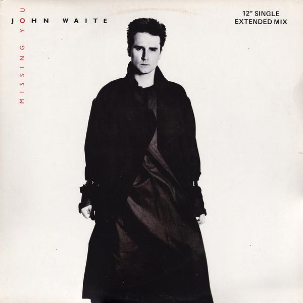 JOHN WAITE_Missing You