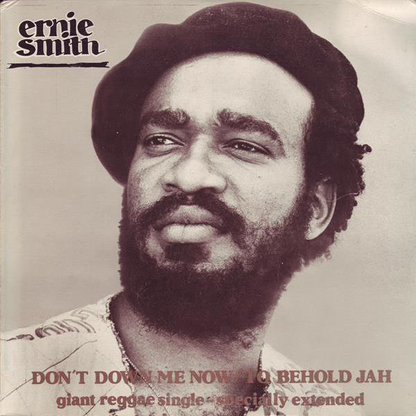 ERNIE SMITH_Dont Down Me Now / To Behold Jah _Giant Reggae Single - Specially Extended_