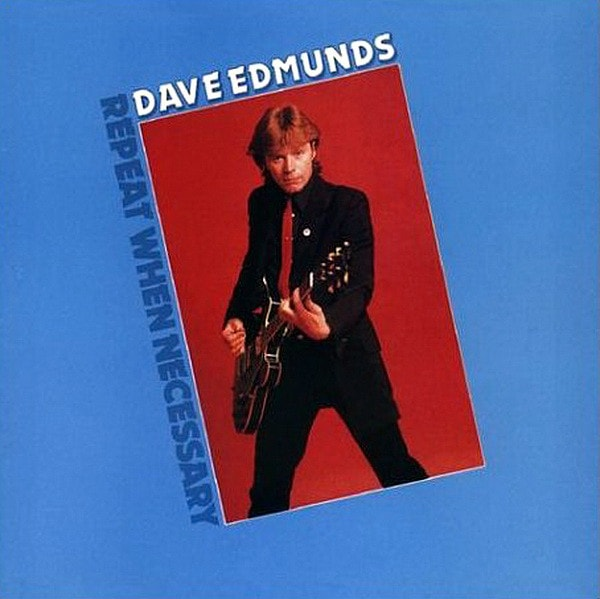 DAVE EDMUNDS_Repeat When Necessary _W/ Printed Inner Sleeve_