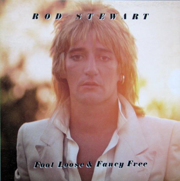 ROD STEWART_Foot Loose And Fancy Free