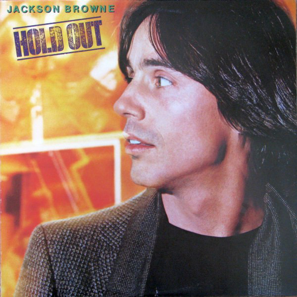 JACKSON BROWNE_Hold Out