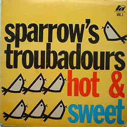 SPARROWS TROUBADOURS_Hot And Sweet Vol. 1