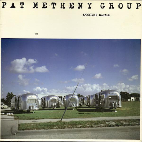 PAT METHENY GROUP_American Garage