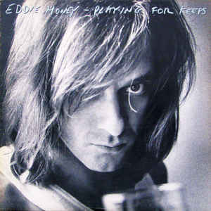 EDDIE MONEY_Playing For Keeps