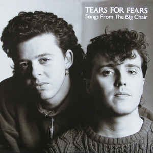 TEARS FOR FEARS_Songs From The Big Chair