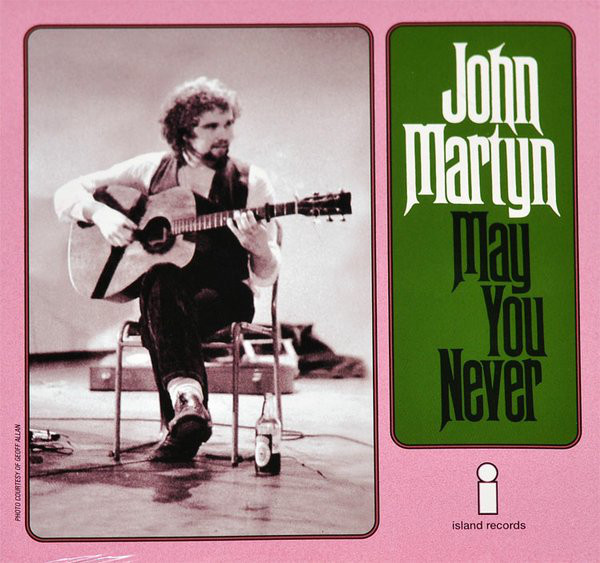 JOHN MARTYN_May You Never