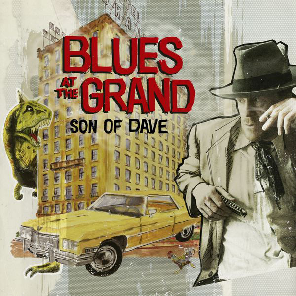 SON OF DAVE_Blues At The Grand