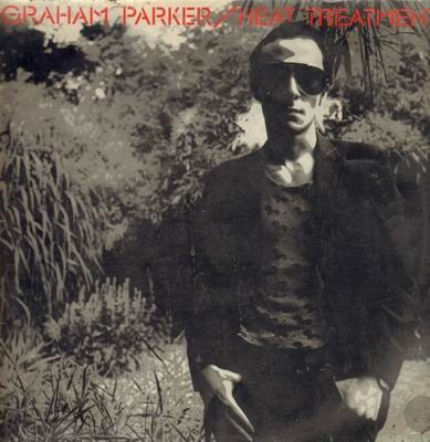 GRAHAM PARKER AND THE RUMOUR_Heat Treatment