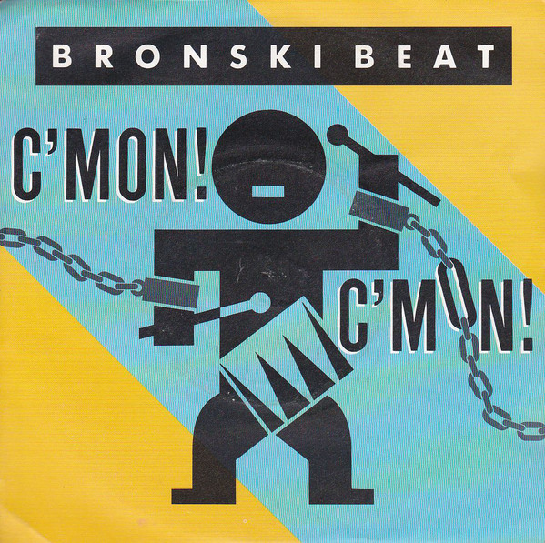 BRONSKI BEAT_C'mon! C'mon!